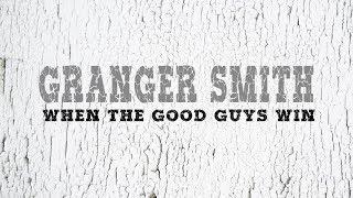 Granger Smith - When The Good Guys Win (with Lyrics)