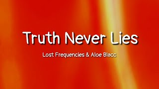 Lost Frequencies Feat. Aloe Blacc   Truth Never Lies (lyrics)