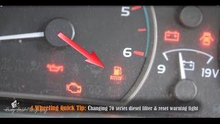 70 series Landcruiser fuel filter light reset & changing fuel filter