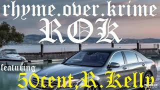 ROK (RHYME.OVER.KRIME) - Could've Been You ft. 50CENT, R. Kelly