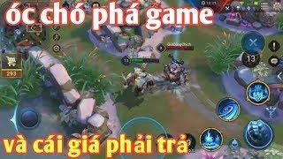 Liên Quân Mobile _ Nát Rank Việt Vì Óc Chó Phá Game | Lý Do Khiến Bạn Ức Chế Nhất Liên Quân
