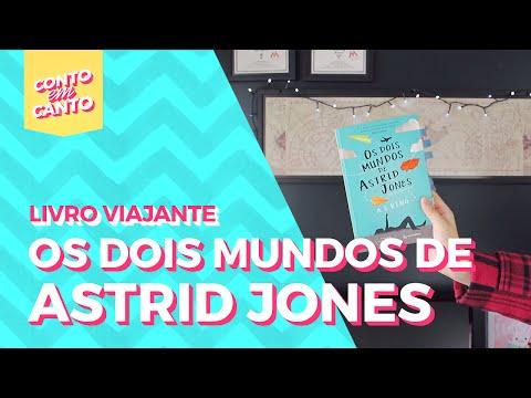 Livro Viajante: Os Dois Mundos de Astrid Jones | Conto em Canto