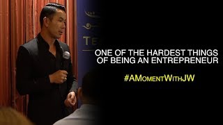 A Moment With JW | One of the Hardest Things of Being an Entrepreneur