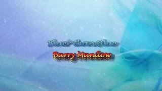 Bluer than Blue by Barry Manilow