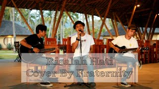 Dewa 19 - Risalah Hati (Cover By Fraternity)
