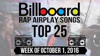 Top 25 - Billboard Rap Airplay Songs | Week of October 1, 2016