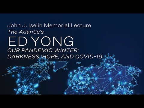The Atlantic's Ed Yong: 2020 John Jay Iselin Memorial Lecture