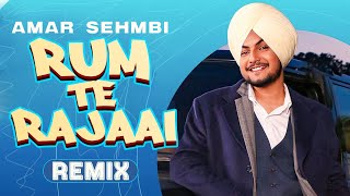 Rum Te Rajaai (Remix) | Amar Sehmbi | Desi Crew | Lahoria Production | Latest Punjabi Songs 2020