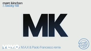 MK & Becky Hill   Piece Of Me (M.A.X & Paolo Francesco Remix) [Audio]