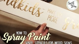 How To Spray Paint Vinyl Stencils For Wood Signs