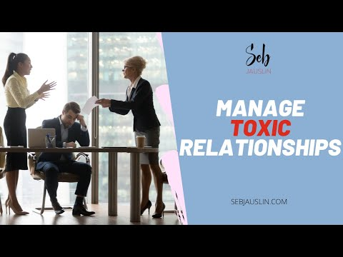 Managing Toxic Relationships