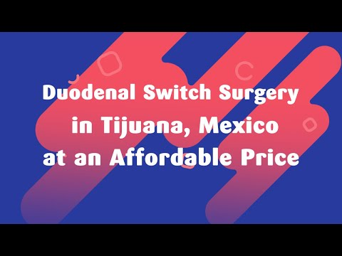 Duodenal-Switch-Surgery-in-Tijuana-Mexico-at-an-Affordable-Price