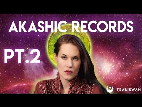 How to Access The Akashic Records, (Episode Part 2 about the Akashic Records) - Teal Swan
