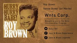 Roy Brown - Fannie Brown Got Married