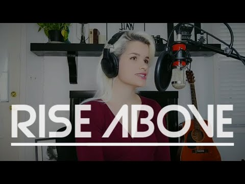 """Original song of mine """"Rise Above"""""""