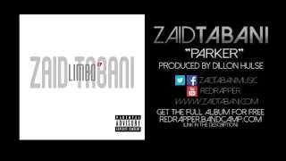 Zaid Tabani - Parker (Produced by Dillon Hulse)