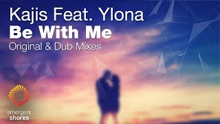 Kajis feat. Ylona - Be With Me (Dub Mix) [Emergent Shores](OUT NOW)