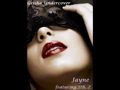 """Geisha Undercover"" (Explicit Demo) by Jayne feat. DR. Z"