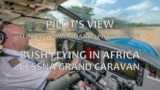 Pilot's view - Bush-flying in Africa onboard the Cessna Caravan - Nairobi to Nguruman HD