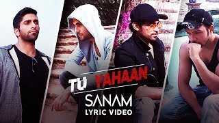 Sanam | Tu Yahaan (Lyric Video) - YouTube