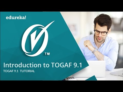 TOGAF 9.1 Training Video   TOGAF 9.1 Tutorial   Edureka - YouTube