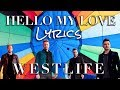 HELLO MY LOVE - WESTLIFE [Lyrics] 2019