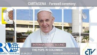 (VIDEO) DESPEDIDA DEL PAPA FRANCISCO DESPUÉS DE SU VISITA COLOMBIA
