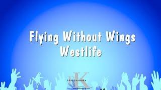 Flying Without Wings   Westlife (Karaoke Version)