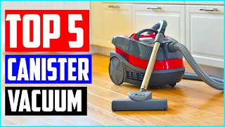 Best Canister Vacuum Cleaners in 2020 (Top 5 Picks)