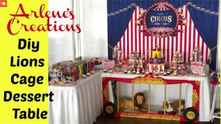 DIY Lions Cage Dessert Table /Circus Table