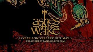Lamb of God – Ashes Of The Wake (15th Anniversary Edition) Thumbnail