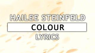 Hailee Steinfeld   Colour (Lyrics) Feat. MNEK