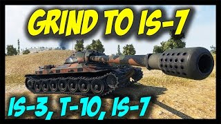 ► World of Tanks: Grind to IS-7, Worth it? - IS-3, T-10 and IS-7 Gameplay