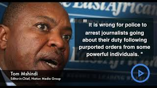 NTV and Daily Nation journalists arrested