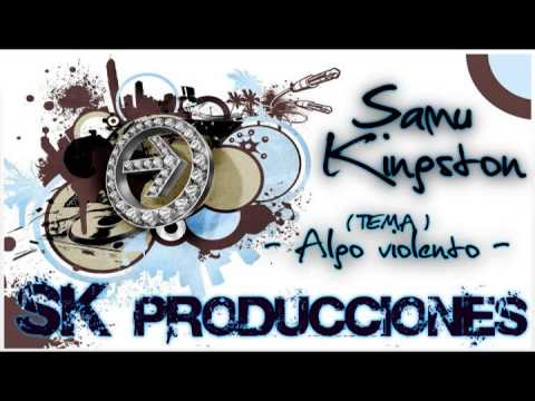 Samu Kingston - Algo violento  (Sk-Producciones)