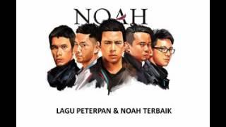 Lagu Noah Dan Peterpan Terbaik Sepanjang Masa