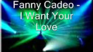 fanny cadeo - I want your love