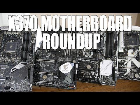 X370 Motherboard Roundup!  What's Right for Your Ryzen?