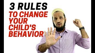 How To Change Your Child's Behavior : Follow These 3 Rules!
