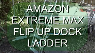 Extreme Max Deluxe flip up dock ladder