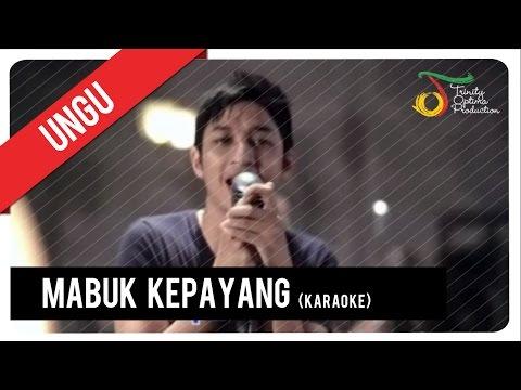 UNGU - Mabuk Kepayang (Karaoke) | VC Trinity