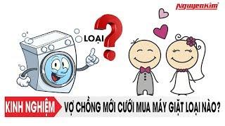 Tư vấn máy giặt phù hợp cho vợ chồng son