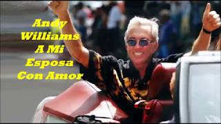 Andy Williams........A Mi Esposa Con Amor..