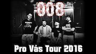 Video 008+Compromysh-Pro Vás Tour 2016 (1.část)