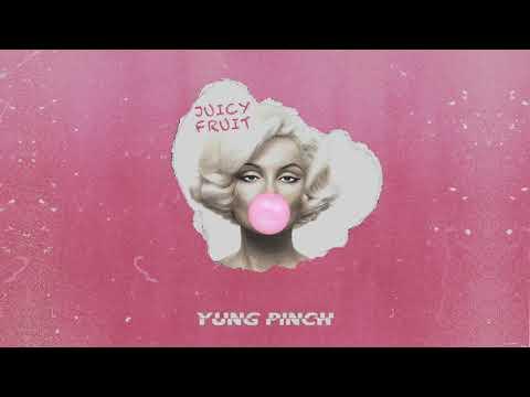 Yung Pinch – Juicy Fruit