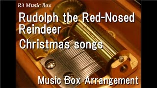 Rudolph the Red-Nosed Reindeer/Christmas songs [Music Box]