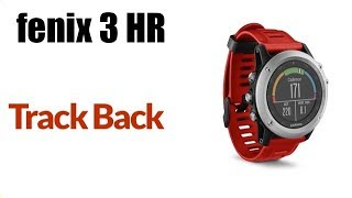 Garmin fenix 3 HR - How To Trackback From Past Activity