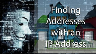 How to get Someone's Address with an IP Address