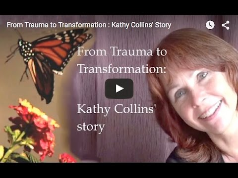 From Trauma to Transformation : Kathy Collins' Story