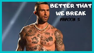 Maroon 5 -  Better that we break (Video Oficial)